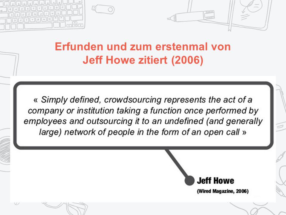Erfunden und zum erstenmal von Jeff Howe zitiert (2006)