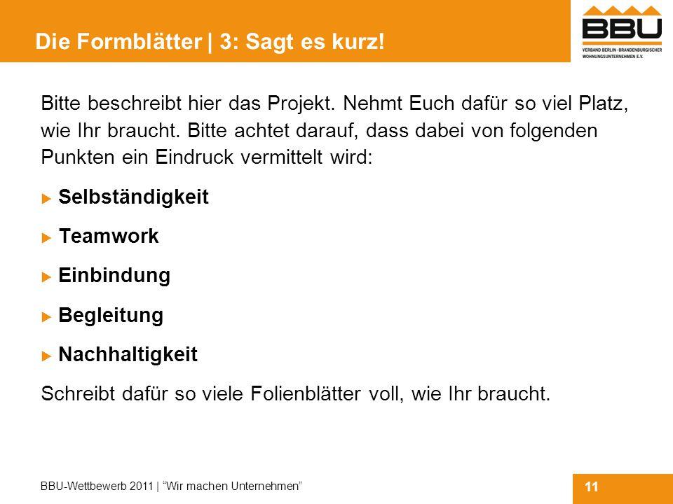 11 BBU-Wettbewerb 2011 | Wir machen Unternehmen Die Formblätter | 3: Sagt es kurz.
