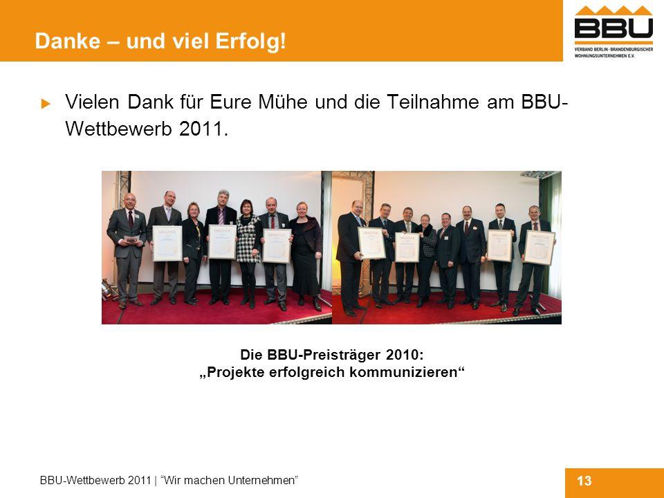 13 BBU-Wettbewerb 2011 | Wir machen Unternehmen Danke – und viel Erfolg.