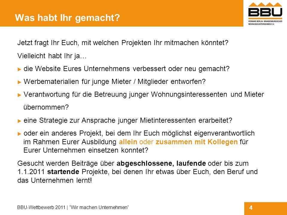 4 BBU-Wettbewerb 2011 | Wir machen Unternehmen Was habt Ihr gemacht.