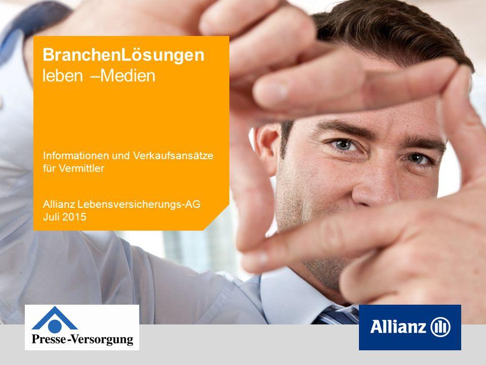 BranchenLösungen leben –Medien Informationen und Verkaufsansätze für Vermittler Allianz Lebensversicherungs-AG Juli 2015