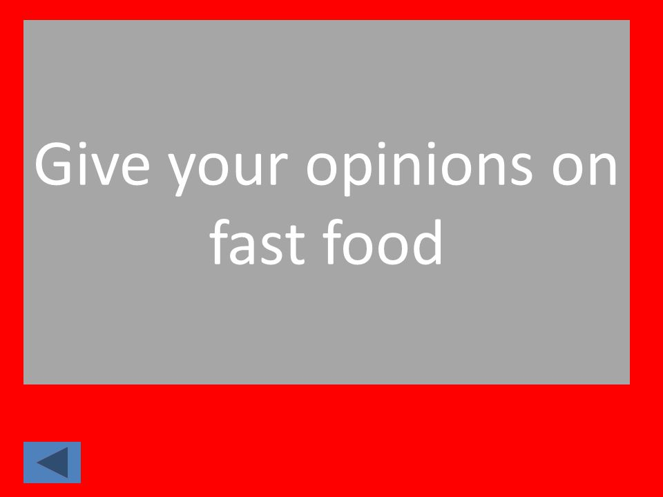 Give your opinions on fast food