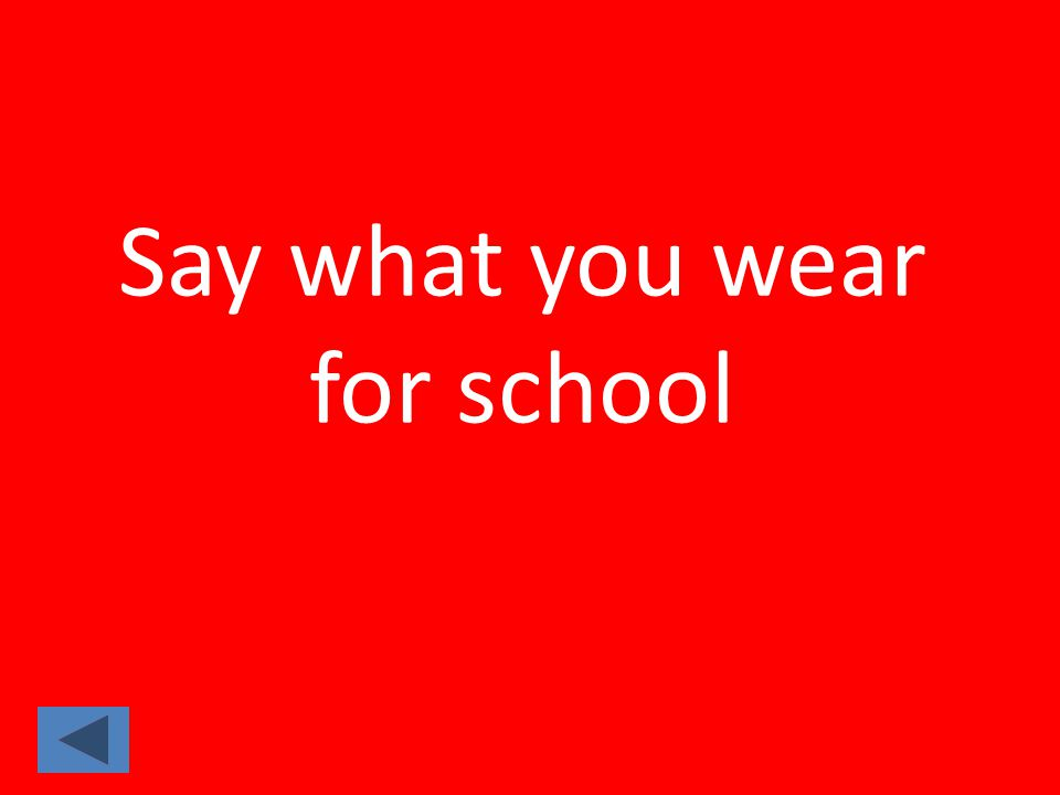 Say what you wear for school