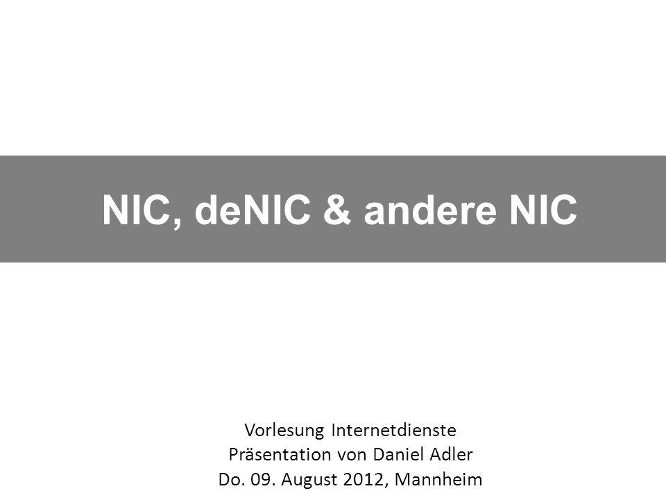 NIC, deNIC & andere NIC Vorlesung Internetdienste Präsentation von Daniel Adler Do.