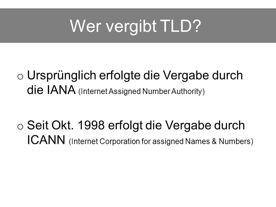 TLD o gTLD .com .net .tv .org .eu o OpenNIC TLD –.oss –.free –.indy –.fur –.geek o ccTLD –.de –.at –.ch –.fr –.it Insgesamt gibt es heute 233 Mio.