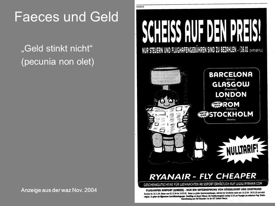"""""""Geld stinkt nicht"""" (pecunia non olet) Anzeige aus der waz Nov. 2004 Faeces und Geld"""