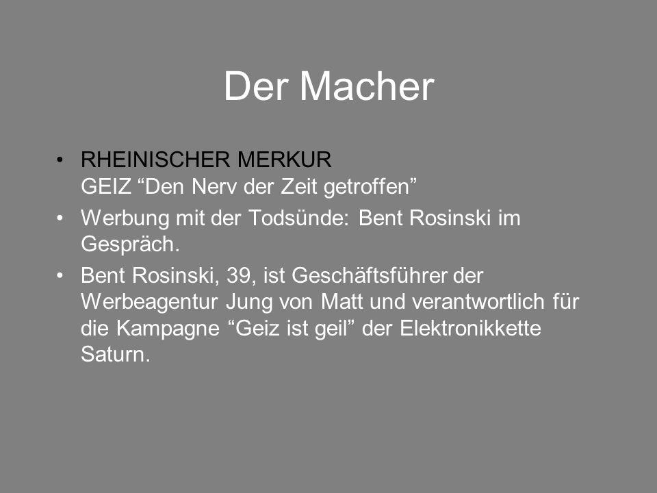 """Der Macher RHEINISCHER MERKUR GEIZ """"Den Nerv der Zeit getroffen"""" Werbung mit der Todsünde: Bent Rosinski im Gespräch. Bent Rosinski, 39, ist Geschäfts"""