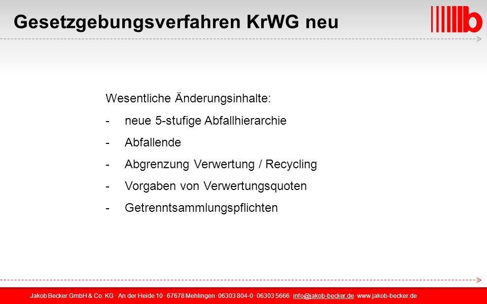 Jakob Becker GmbH & Co. KG. An der Heide 10. 67678 Mehlingen. 06303 804-0. 06303 5666. info@jakob-becker.de. www.jakob-becker.deinfo@jakob-becker.de W