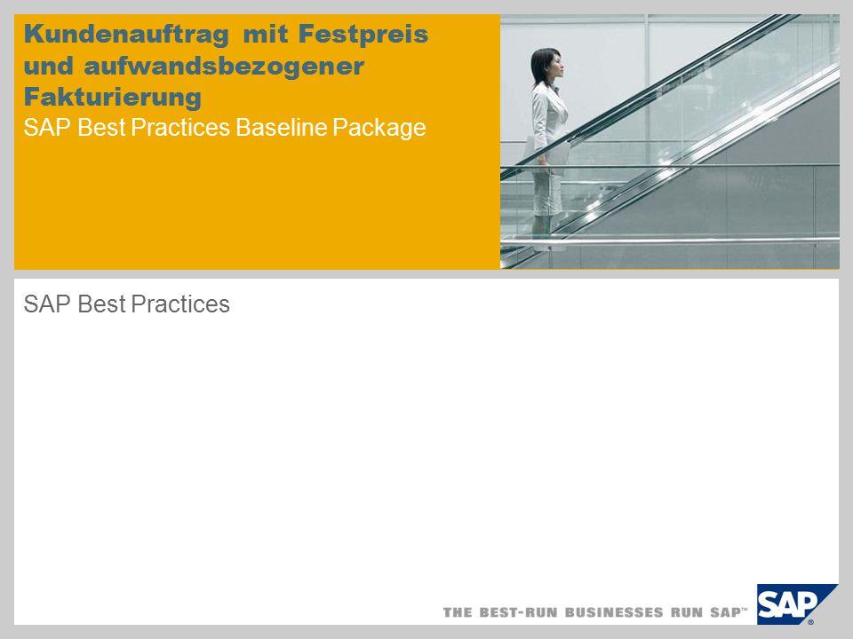 Kundenauftrag mit Festpreis und aufwandsbezogener Fakturierung SAP Best Practices Baseline Package SAP Best Practices