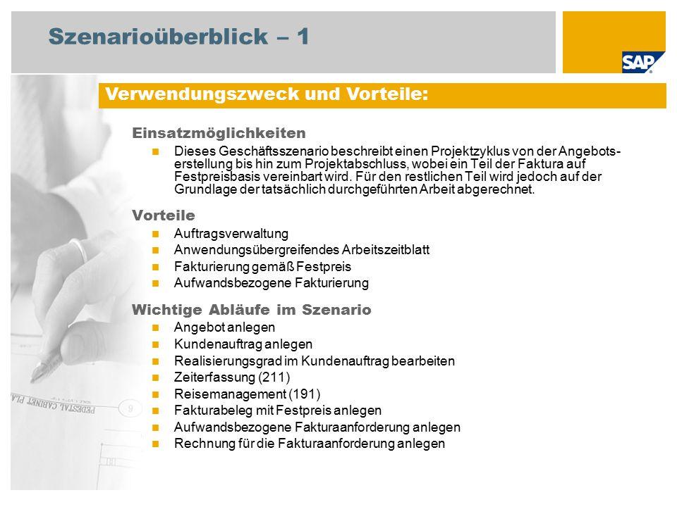Szenarioüberblick – 2 Erforderlich SAP enhancement package 4 for SAP ERP 6.0 An den Abläufen beteiligte Benutzerrollen Sachbearbeiter Vertrieb Sachbearbeiter Fakturierung Mitarbeiter Erforderliche SAP-Anwendungen:
