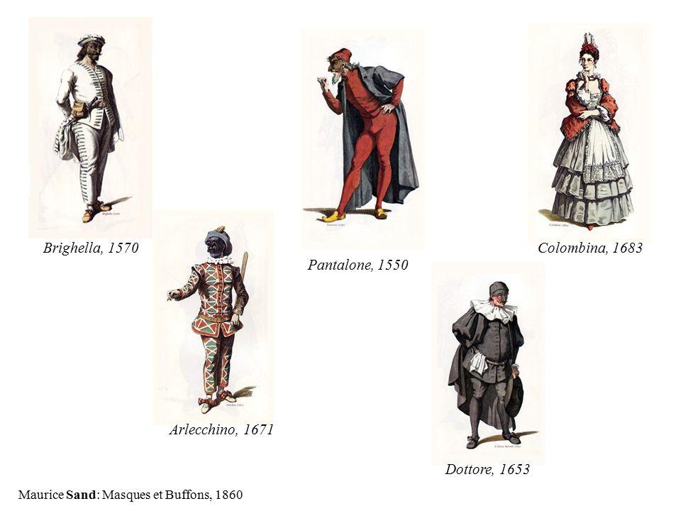 Maurice Sand: Masques et Buffons, 1860 Brighella, 1570 Arlecchino, 1671 Pantalone, 1550 Colombina, 1683 Dottore, 1653