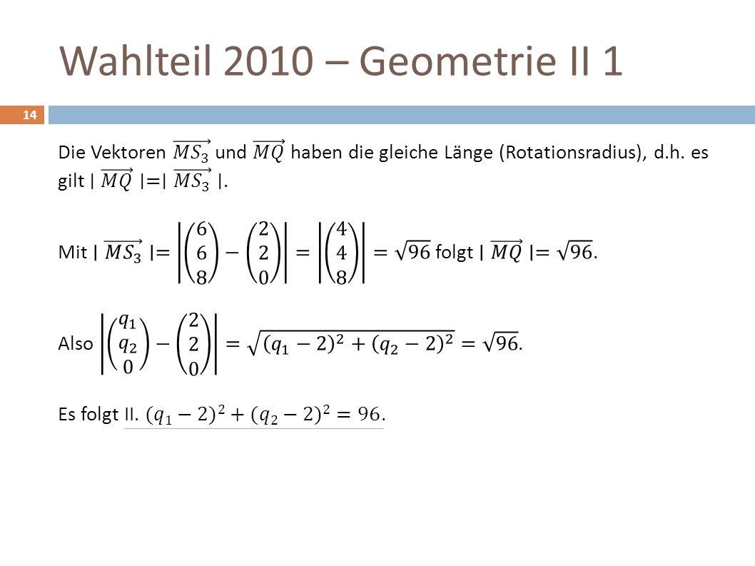 Wahlteil 2010 – Geometrie II 1 14