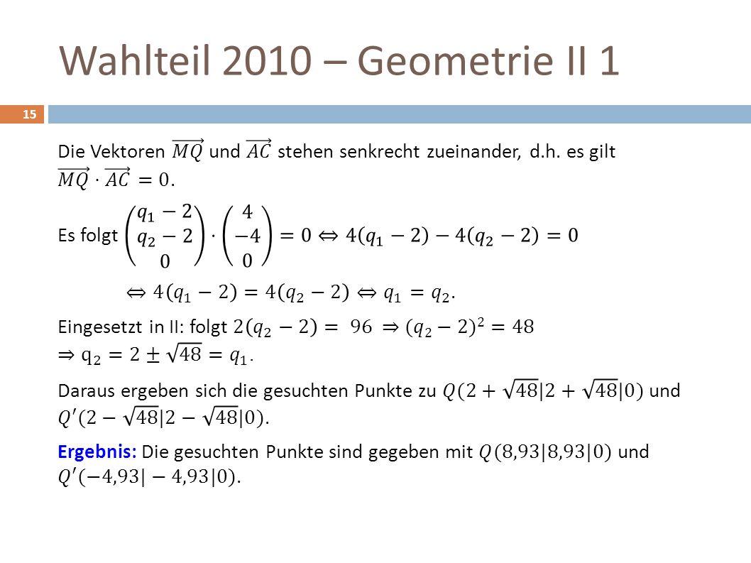 Wahlteil 2010 – Geometrie II 1 15