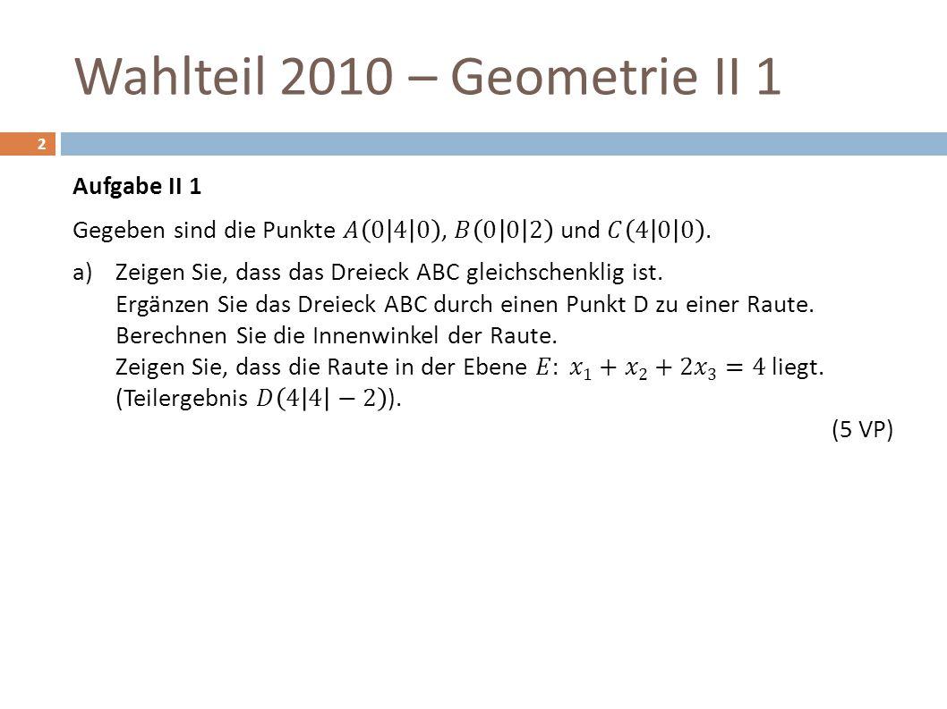 Wahlteil 2010 – Geometrie II 1 2