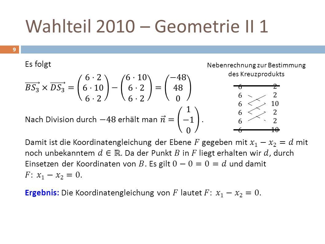 Wahlteil 2010 – Geometrie II 1 9 Nebenrechnung zur Bestimmung des Kreuzprodukts