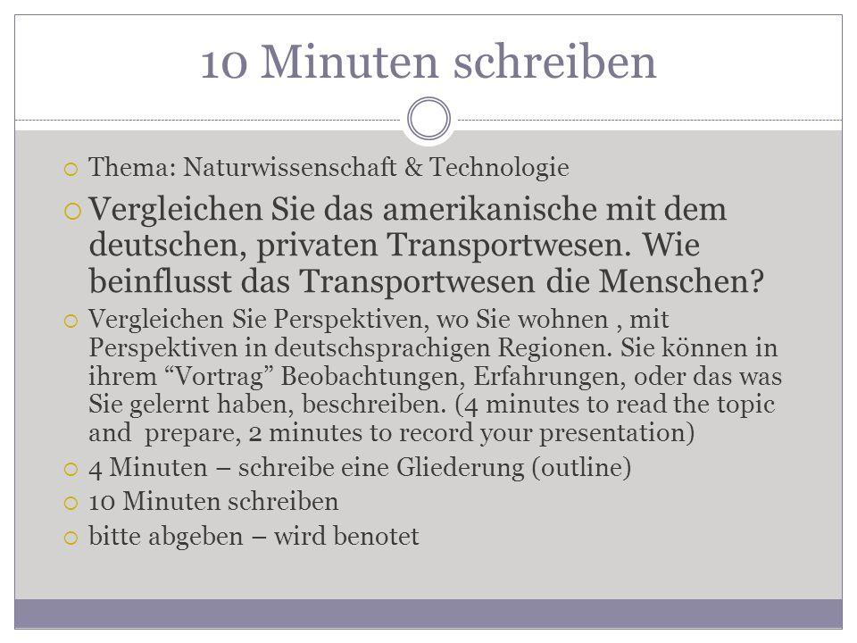10 Minuten schreiben  Thema: Naturwissenschaft & Technologie  Vergleichen Sie das amerikanische mit dem deutschen, privaten Transportwesen.