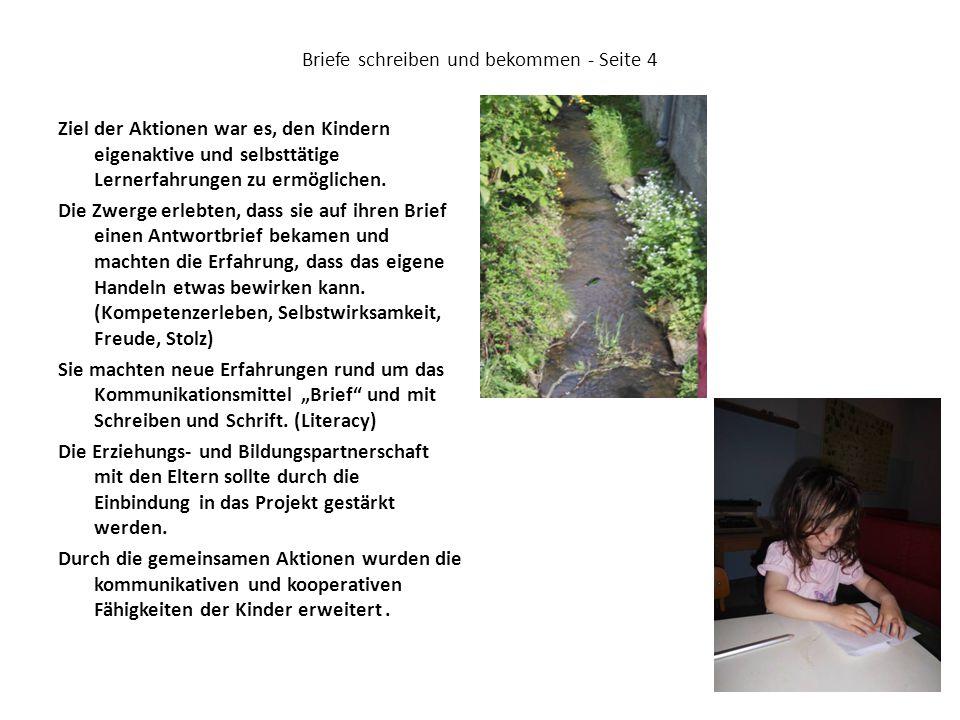 Briefe schreiben und bekommen - Seite 4 Ziel der Aktionen war es, den Kindern eigenaktive und selbsttätige Lernerfahrungen zu ermöglichen. Die Zwerge