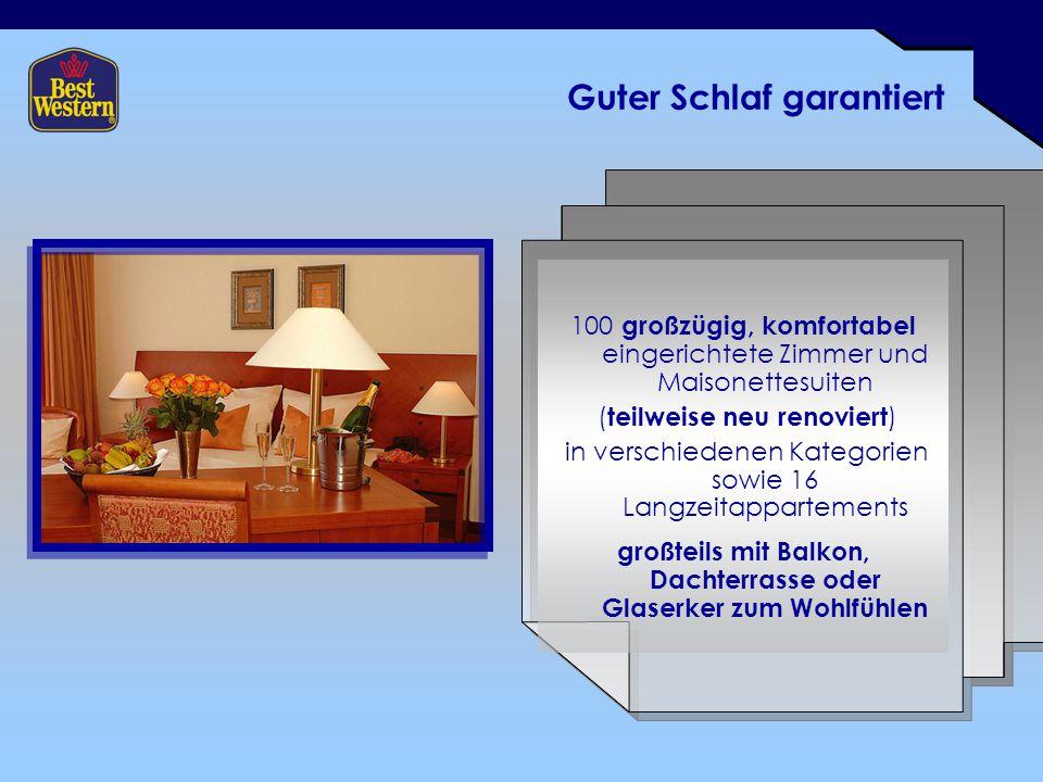 Guter Schlaf garantiert 100 großzügig, komfortabel eingerichtete Zimmer und Maisonettesuiten ( teilweise neu renoviert ) in verschiedenen Kategorien s