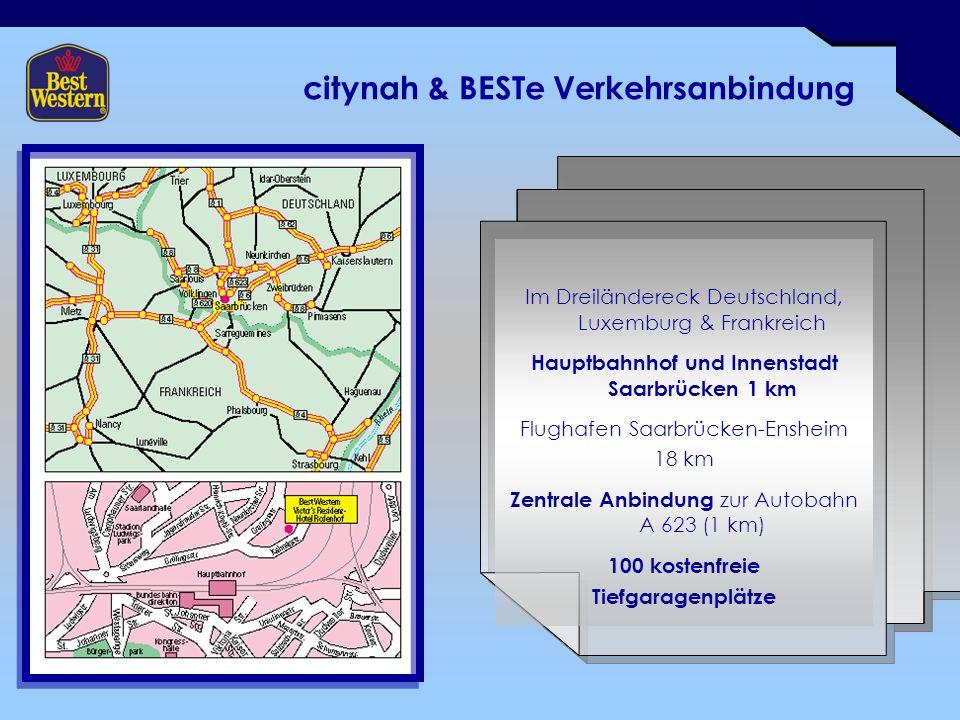 citynah & BESTe Verkehrsanbindung Im Dreiländereck Deutschland, Luxemburg & Frankreich Hauptbahnhof und Innenstadt Saarbrücken 1 km Flughafen Saarbrüc