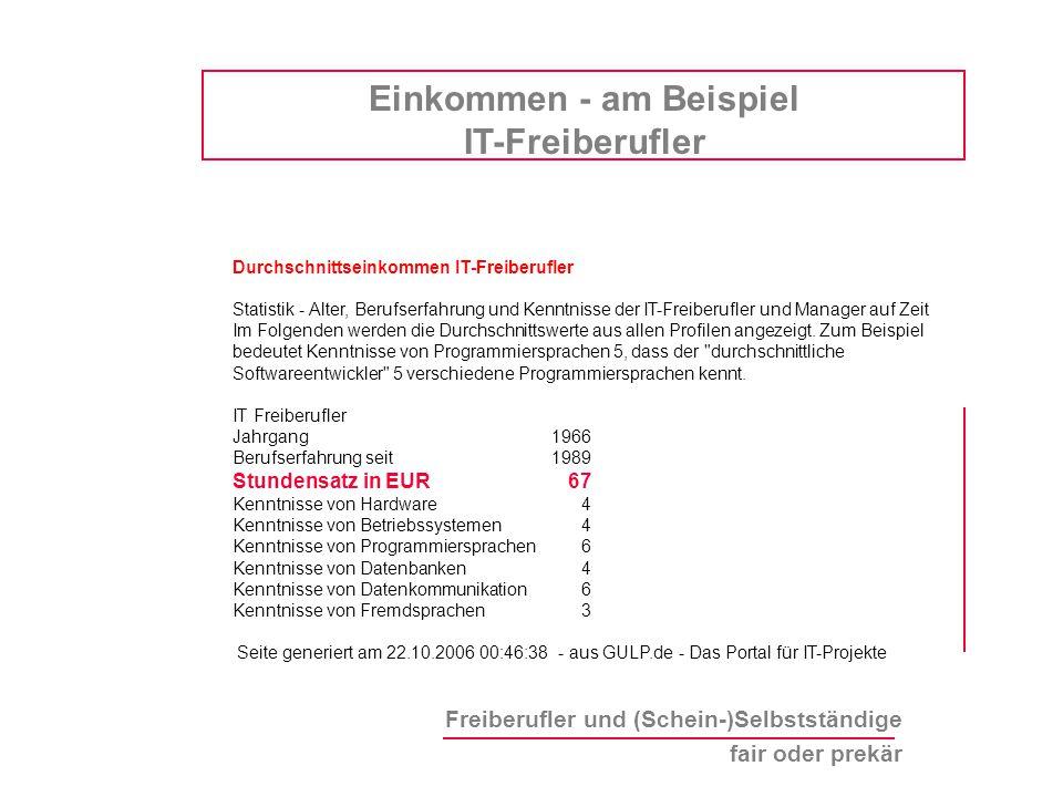 Freiberufler und (Schein-)Selbstständige fair oder prekär Durchschnittseinkommen IT-Freiberufler Statistik - Alter, Berufserfahrung und Kenntnisse der