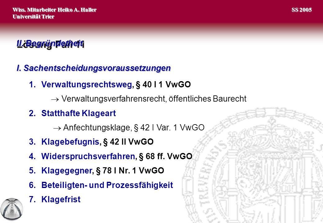 Wiss. Mitarbeiter Heiko A. Haller Universität Trier 2 SS 2005 Lösung Fall 11 I.