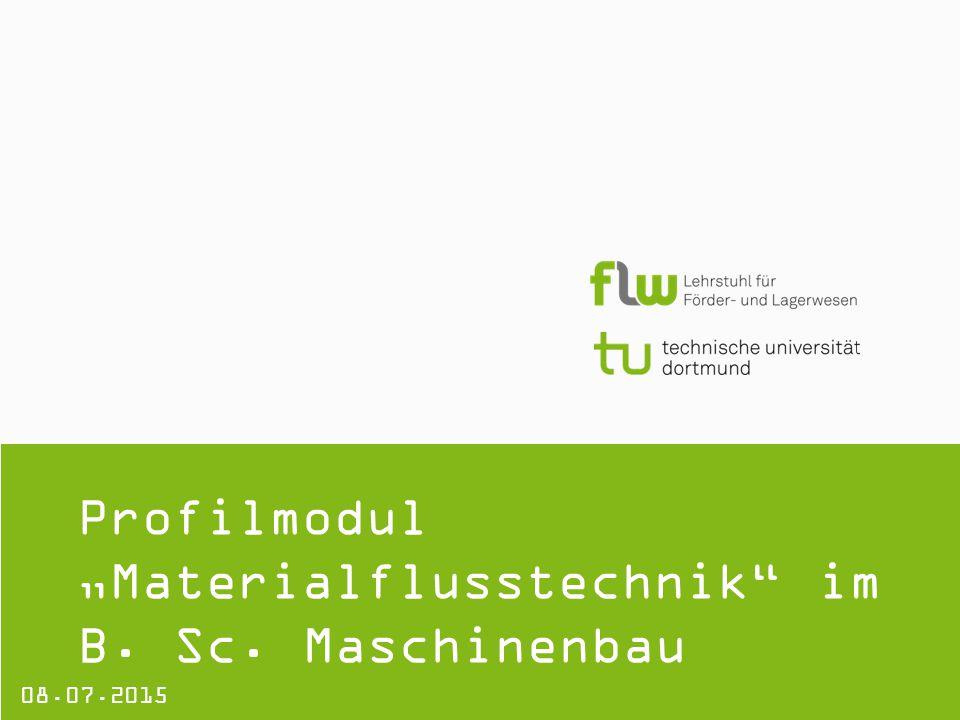 "Profilmodul ""Materialflusstechnik im B. Sc. Maschinenbau 08.07.2015"