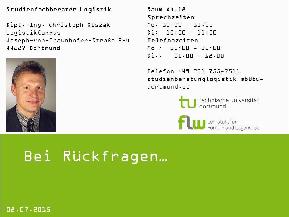 Bei Rückfragen… 08.07.2015 Studienfachberater Logistik Dipl.-Ing.