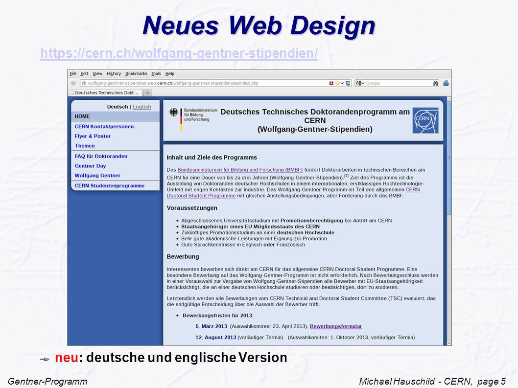 Gentner-Programm Michael Hauschild - CERN, page 5 Neues Web Design https://cern.ch/wolfgang-gentner-stipendien/ neu: deutsche und englische Version