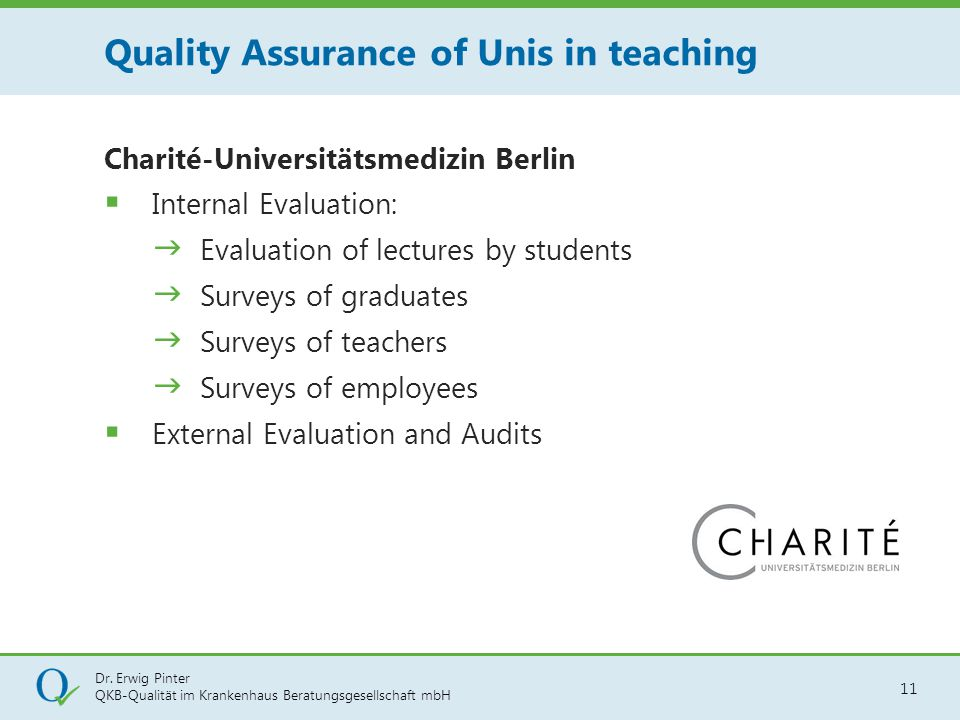 Dr. Erwig Pinter QKB-Qualität im Krankenhaus Beratungsgesellschaft mbH 11 Charité-Universitätsmedizin Berlin  Internal Evaluation:  Evaluation of le