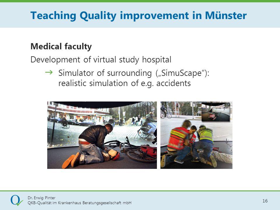 Dr. Erwig Pinter QKB-Qualität im Krankenhaus Beratungsgesellschaft mbH 16 Medical faculty Development of virtual study hospital  Simulator of surroun