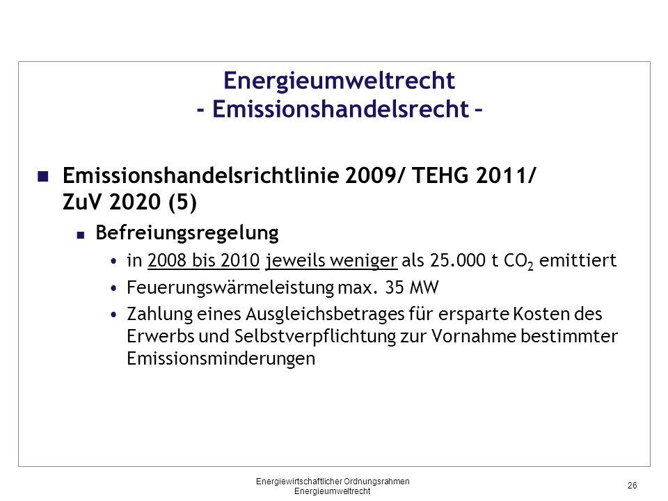 Energieumweltrecht - Emissionshandelsrecht – Emissionshandelsrichtlinie 2009/ TEHG 2011/ ZuV 2020 (5) Befreiungsregelung in 2008 bis 2010 jeweils weni