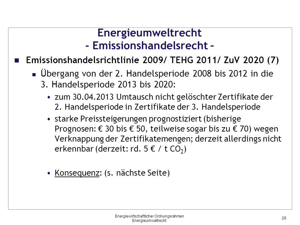 Energieumweltrecht - Emissionshandelsrecht – Emissionshandelsrichtlinie 2009/ TEHG 2011/ ZuV 2020 (7) Übergang von der 2. Handelsperiode 2008 bis 2012