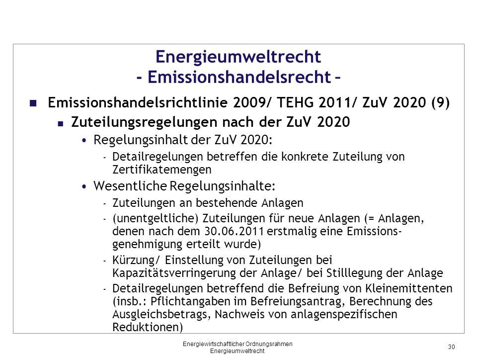 Energieumweltrecht - Emissionshandelsrecht – Emissionshandelsrichtlinie 2009/ TEHG 2011/ ZuV 2020 (9) Zuteilungsregelungen nach der ZuV 2020 Regelungs