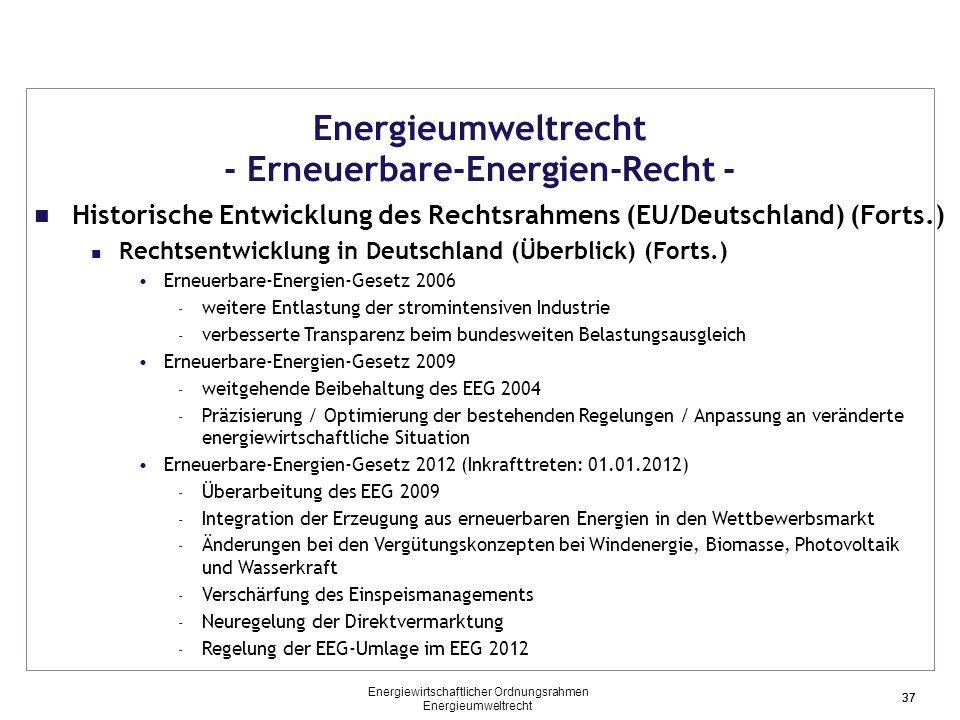 37 Energieumweltrecht - Erneuerbare-Energien-Recht - Historische Entwicklung des Rechtsrahmens (EU/Deutschland) (Forts.) Rechtsentwicklung in Deutschl
