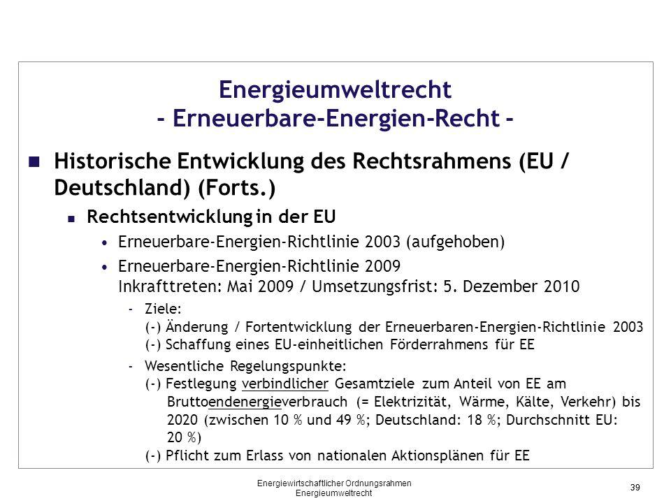 39 Energieumweltrecht - Erneuerbare-Energien-Recht - Historische Entwicklung des Rechtsrahmens (EU / Deutschland) (Forts.) Rechtsentwicklung in der EU