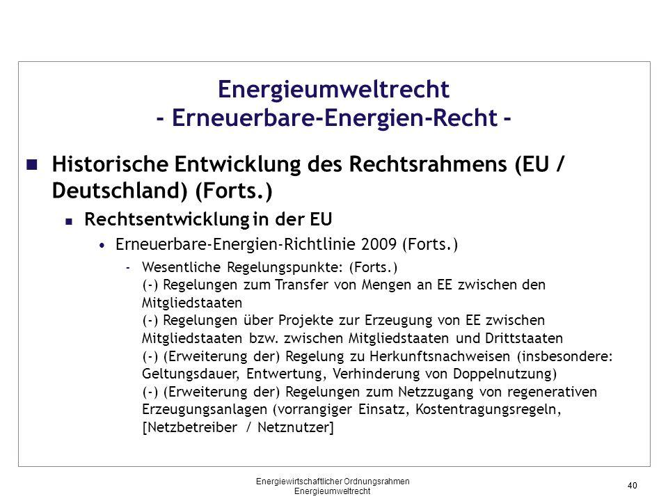 40 Energieumweltrecht - Erneuerbare-Energien-Recht - Historische Entwicklung des Rechtsrahmens (EU / Deutschland) (Forts.) Rechtsentwicklung in der EU