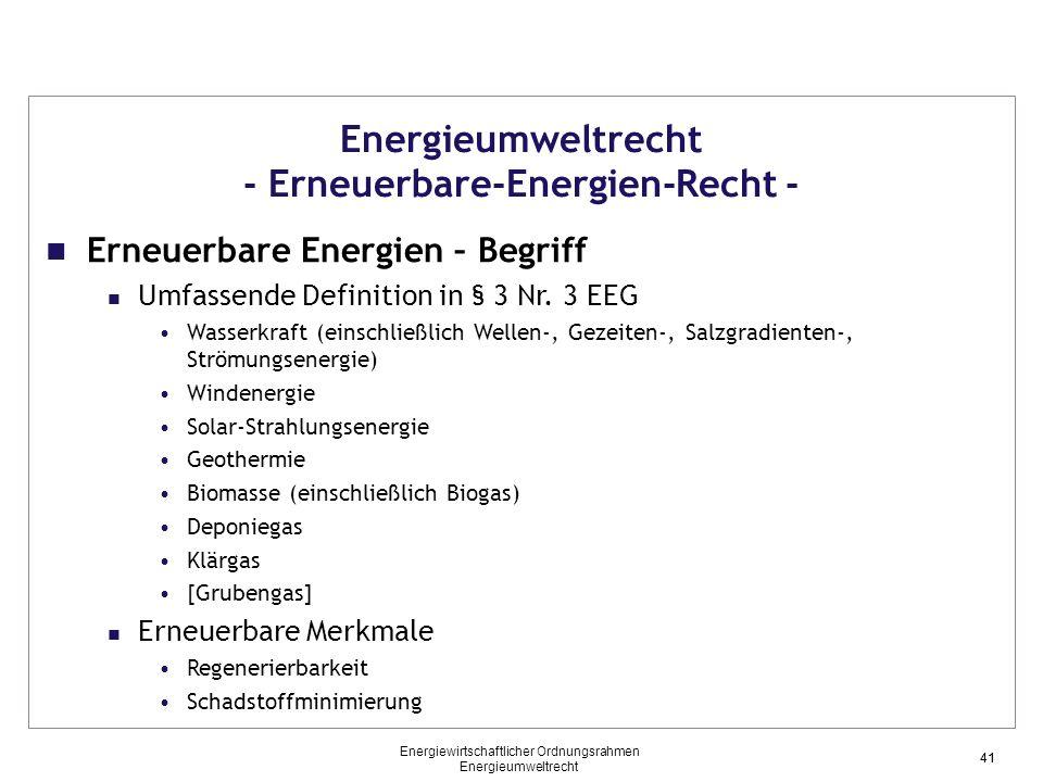 41 Energieumweltrecht - Erneuerbare-Energien-Recht - Erneuerbare Energien – Begriff Umfassende Definition in § 3 Nr. 3 EEG Wasserkraft (einschließlich
