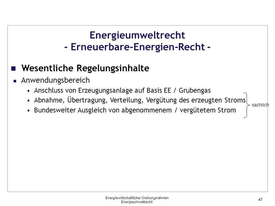47 Energieumweltrecht - Erneuerbare-Energien-Recht - Wesentliche Regelungsinhalte Anwendungsbereich Anschluss von Erzeugungsanlage auf Basis EE / Grub