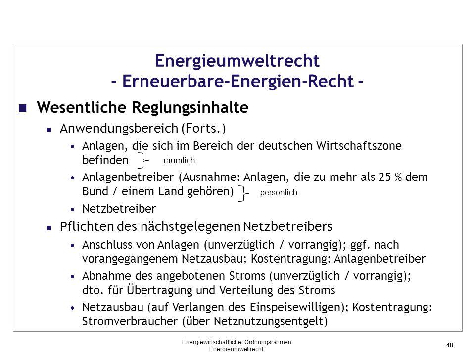 48 Energieumweltrecht - Erneuerbare-Energien-Recht - Wesentliche Reglungsinhalte Anwendungsbereich (Forts.) Anlagen, die sich im Bereich der deutschen