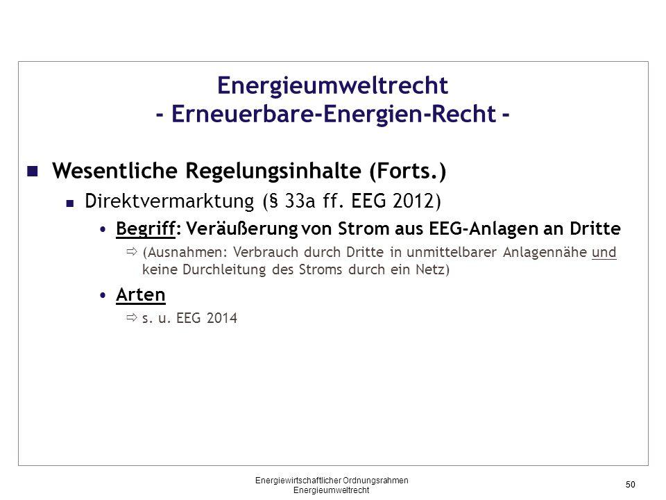 50 Energieumweltrecht - Erneuerbare-Energien-Recht - Wesentliche Regelungsinhalte (Forts.) Direktvermarktung (§ 33a ff. EEG 2012) Begriff: Veräußerung