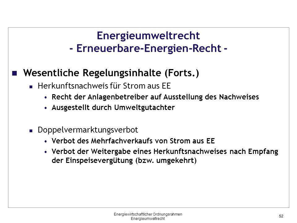 52 Energieumweltrecht - Erneuerbare-Energien-Recht - Wesentliche Regelungsinhalte (Forts.) Herkunftsnachweis für Strom aus EE Recht der Anlagenbetreib
