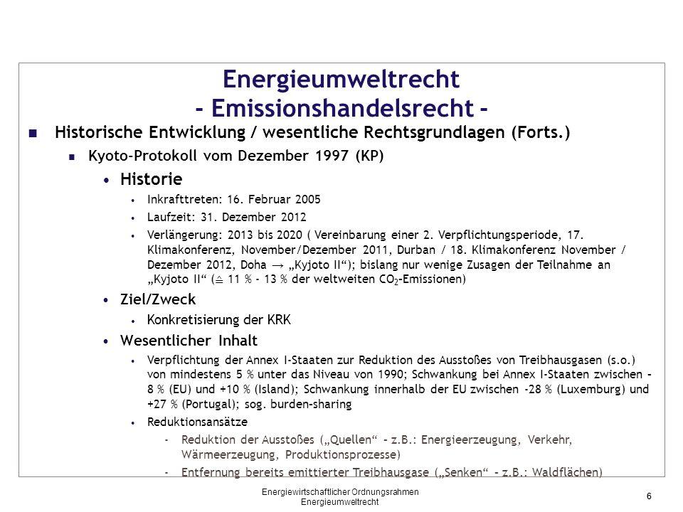 17 Energieumweltrecht - Emissionshandelsrecht - Grundkonzept des Emissionshandels in der EU (Forts.) Abgabe / Sanktionen (Forts.) Sanktionen bei nicht-rechtzeitiger Abgabe Strafzahlung von 100 €/t CO 2 nichtabgegebenem Zertifikat/ inflationsbedingte Erhöhung Fortbestehen der Abgabepflicht 17 Energiewirtschaftlicher Ordnungsrahmen Energieumweltrecht