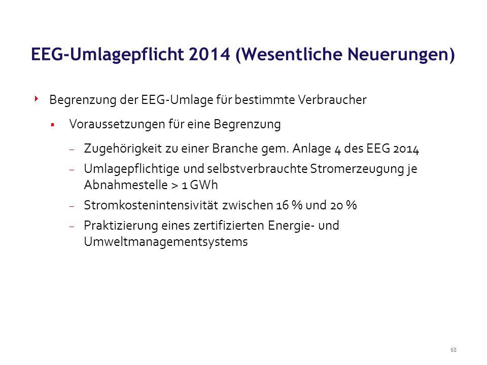 68  Begrenzung der EEG-Umlage für bestimmte Verbraucher  Voraussetzungen für eine Begrenzung  Zugehörigkeit zu einer Branche gem. Anlage 4 des EEG
