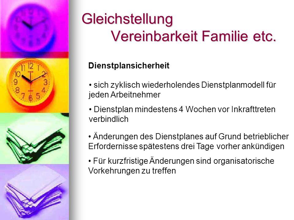 Gleichstellung Vereinbarkeit Familie etc. Dienstplansicherheit sich zyklisch wiederholendes Dienstplanmodell für jeden Arbeitnehmer Dienstplan mindest