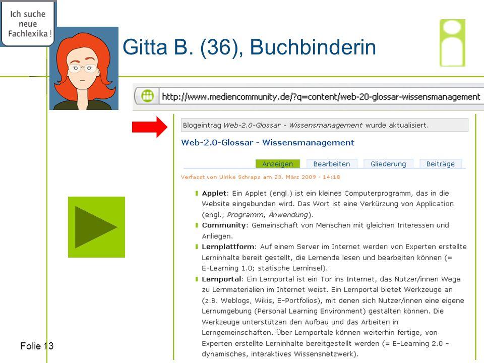 Folie 13 Gitta B. (36), Buchbinderin !