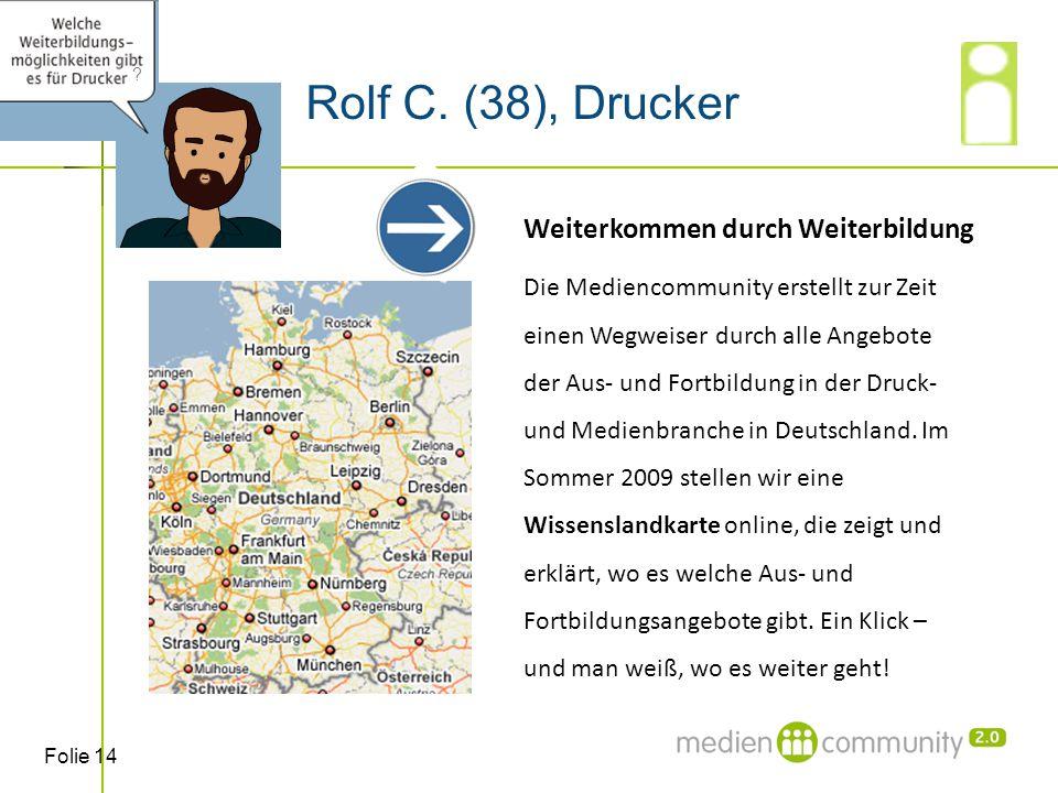 Folie 14 Rolf C. (38), Drucker .
