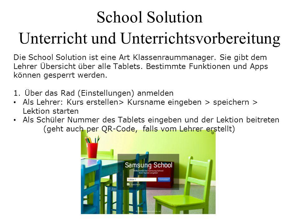 School Solution Unterricht und Unterrichtsvorbereitung Die School Solution ist eine Art Klassenraummanager. Sie gibt dem Lehrer Übersicht über alle Ta
