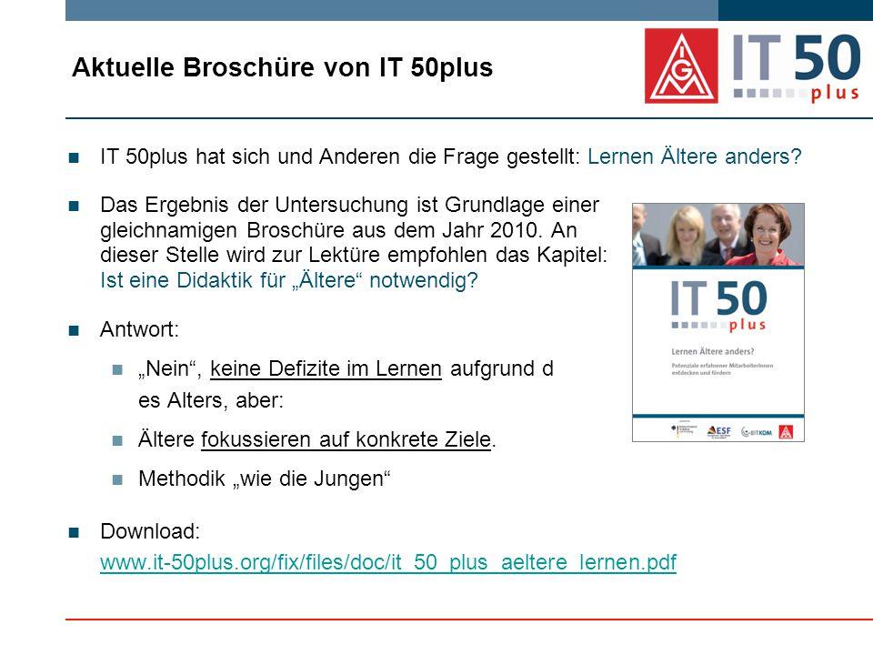 Aktuelle Broschüre von IT 50plus IT 50plus hat sich und Anderen die Frage gestellt: Lernen Ältere anders.