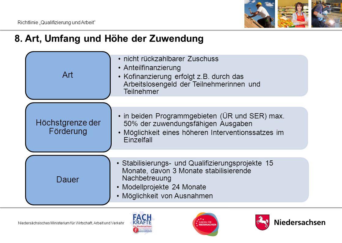 """Richtlinie """"Qualifizierung und Arbeit"""" 8. Art, Umfang und Höhe der Zuwendung Niedersächsisches Ministerium für Wirtschaft, Arbeit und Verkehr nicht rü"""