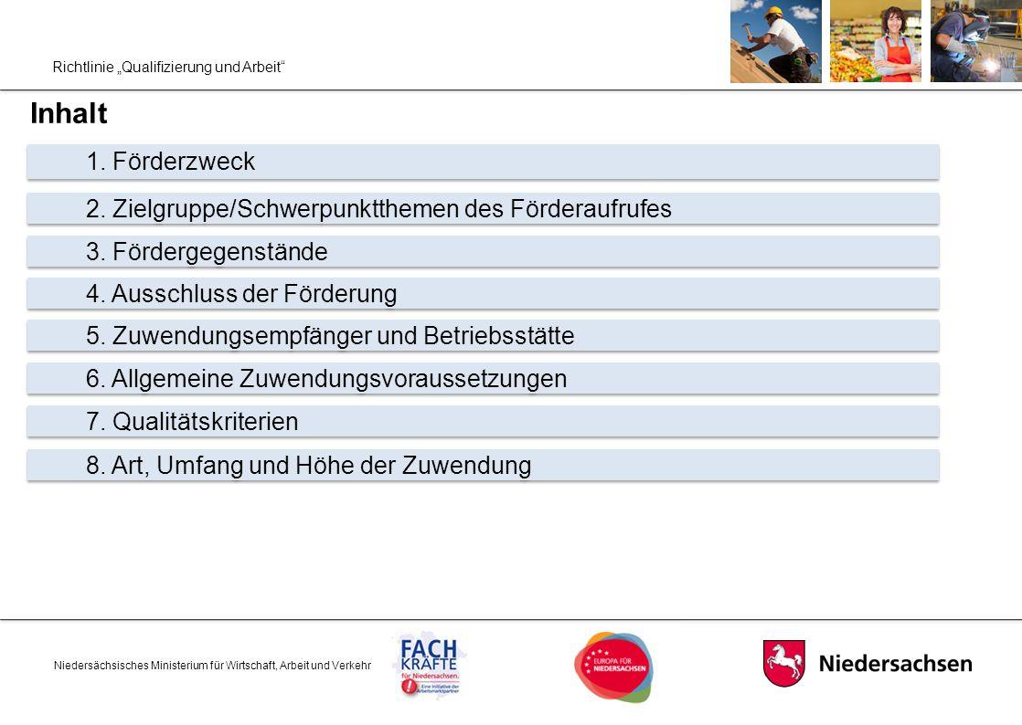 """Richtlinie """"Qualifizierung und Arbeit"""" Inhalt Niedersächsisches Ministerium für Wirtschaft, Arbeit und Verkehr 1. Förderzweck 2. Zielgruppe/Schwerpunk"""